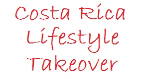 Costa Rica Lifestyle Takeover